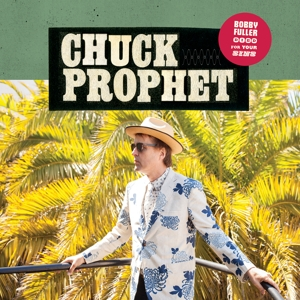 PROPHET, CHUCK - BOBBY FULLER DIED FOR YOUR SINS