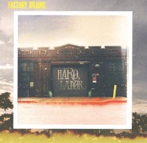 Factory Brains - Hard Labor