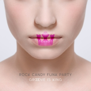 ROCK CANDY FUNK PARTY - GROOVE IS KING -CD+DVD-