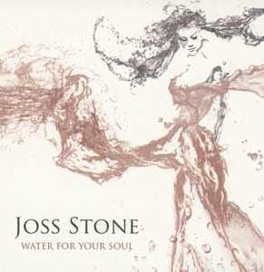 STONE, JOSS - WATER FOR YOUR SOUL