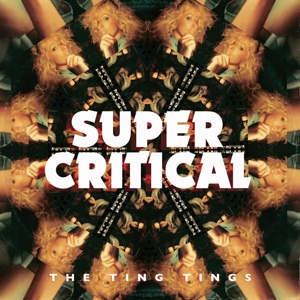 TING TINGS, THE - SUPER CRITICAL