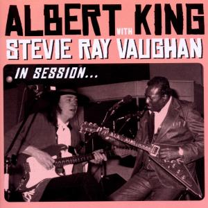 KING, ALBERT/VAUGHN, STEVIE RAY - IN SESSION (DELUXE EDITION)