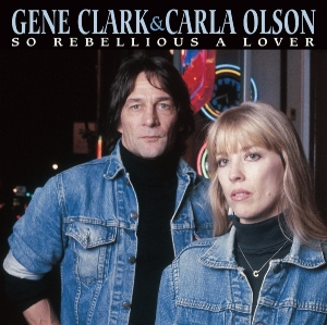 CLARK, GENE/CARLA OLSON - SO REBELLIOUS A LOVER