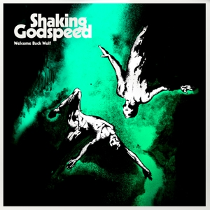 SHAKING GODSPEED - WELCOME BACK WOLF