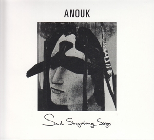 ANOUK - SAD SINGALONG SONGS -LTD-