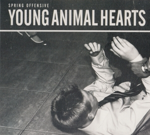 SPRING OFFENSIVE - YOUNG ANIMAL HEARTS