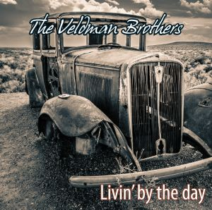 VELDMAN BROTHERS, THE - LIVIN  BY THE DAY