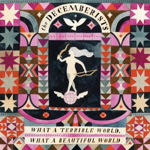 DECEMBERISTS - WHAT A TERRIBLE WORLD WHAT