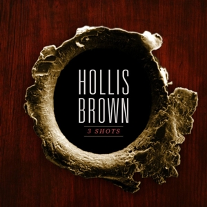 HOLLIS BROWN - 3 SHOTS