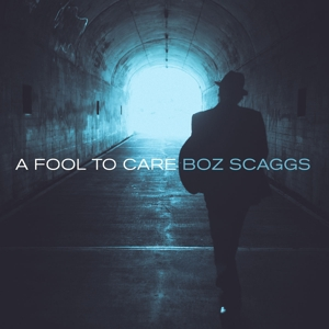 SCAGGS, BOZZ - A FOOL TO CARE
