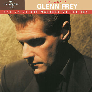 FREY, GLENN - UNIVERSAL MASTERS COLLECTION