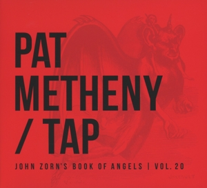 METHENY, PAT - TAP: JOHN ZORN'S BOOK..