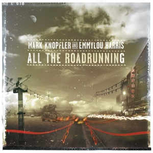 KNOPFLER, MARK/HARRIS, EMMYLOU - ALL THE ROAD RUNNING