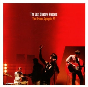 LAST SHADOW PUPPETS - DREAM SYNOPSIS EP