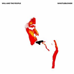 WILL AND THE PEOPLE - WHISTLEBLOWER
