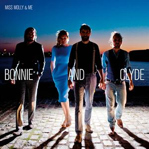 MISS MOLLY & ME - BONNIE AND CLYDE