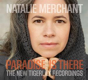 MERCHANT, NATALIE - PARADISE IS THERE