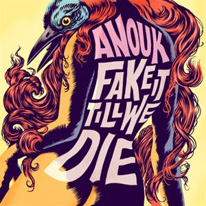 ANOUK - FAKE IT TILL WE DIE (LIMITED CD)