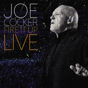 COCKER, JOE - FIRE IT UP - LIVE -CLRD-