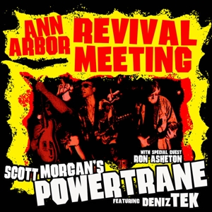 SCOTT MORGAN S POWERTRANE - ANN ARBOR REVIVAL MEETING