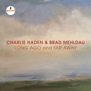 HADEN, CHARLIE/MEHLDAU, BRAD - LONG AGO AND FAR AWAY (LIVE)