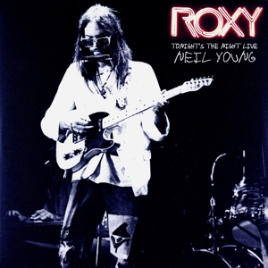 YOUNG, NEIL - ROXY - TONIGHT'S THE NIGHT LIVE