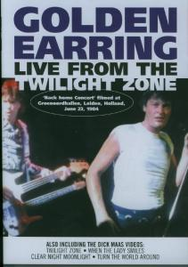 GOLDEN EARRING - LIVE FROM THE TWILIGHT ZO