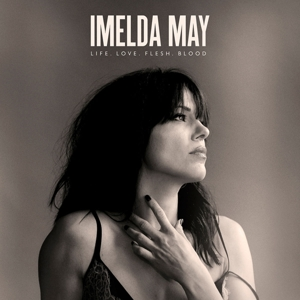 MAY, IMELDA - LIFE LOVE FLESH BLOOD