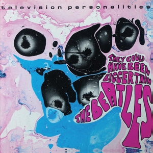 TELEVISION PERSONALITIES - THEY COULD HAVE BEEN BIGGER THAN BE