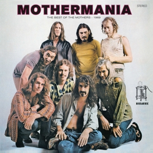 ZAPPA, FRANK/THE MOTHERS OF INVENTIO - MOTHERMANIA  THE BEST OF THE MOTHER