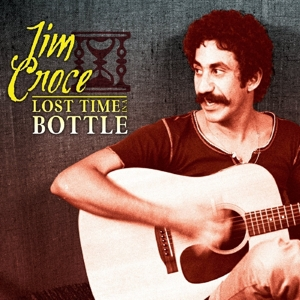 CROCE, JIM - LOST TIME IN A BOTTLE