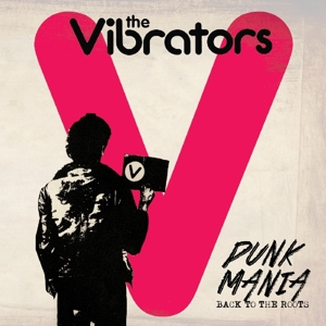 VIBRATORS - PUNK MANIA - BACK TO THE ROOTS