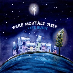 RUSBY, KATE - WHILE MORTALS SLEEP