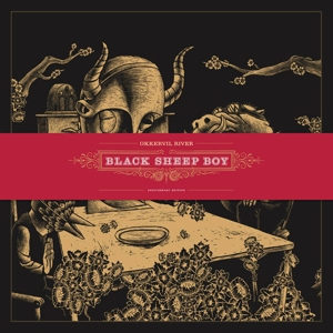 OKKERVIL RIVER - BLACK SHEEP BOY (10TH ANNIVERSARY)
