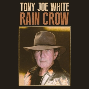 WHITE, TONY JOE - RAIN CROW