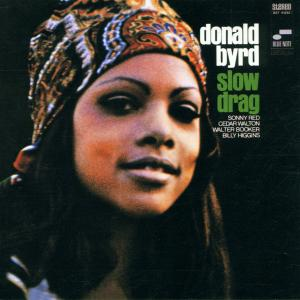 BYRD, DONALD - SLOW DRAG