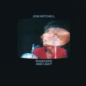MITCHELL, JONI - SHADOWS & LIGHT