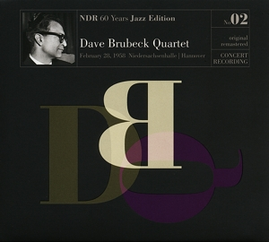BRUBECK, DAVE - NDR 60 YEARS JAZZ EDITION NO. 02