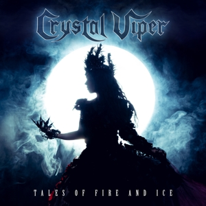 CRYSTAL VIPER - TALES OF FIRE AND ICEFIRE AND ICE