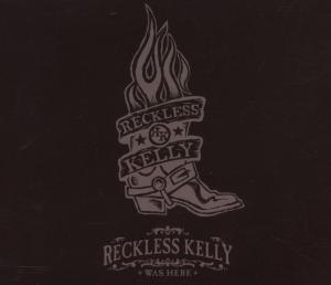RECKLESS KELLY - WAS HERE -2CD + DVD-