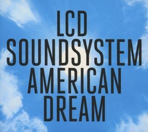 LCD SOUNDSYSTEM - AMERICAN DREAM -DIGI-