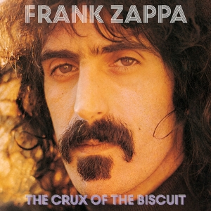 ZAPPA, FRANK - THE CRUX OF THE BISCUIT