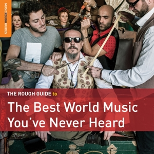 VARIOUS - THE BEST WORLD MUSIC YOU VE NEVER H