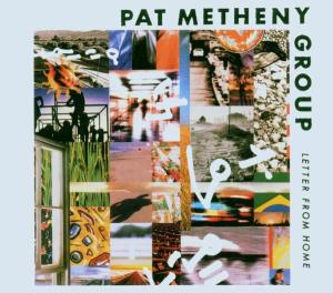 METHENY, PAT - LETTER FROM HOME =REISSUE