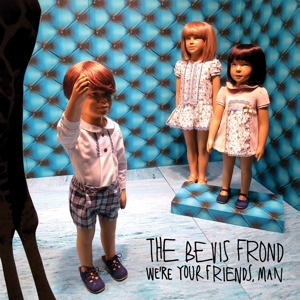 BEVIS FROND - WE RE YOUR FRIENDS, MAN