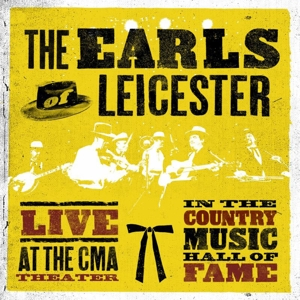 EARLS OF LEICESTER - LIVE AT THE CMA THEATER IN THE COUNTRY MUSIC HALL