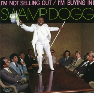 SWAMP DOGG - I'M NOT SELLING OUT/I'M BUYING IN