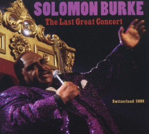 BURKE, SOLOMON - LAST GREAT CONCERT