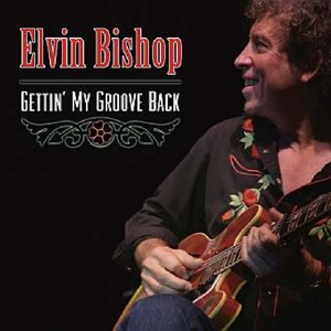 BISHOP, ELVIN - GETTIN' MY GROOVE BACK
