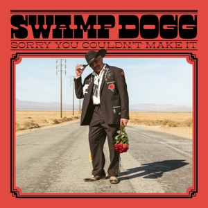 SWAMP DOGG - SORRY YOU COULDN T MAKE IT
